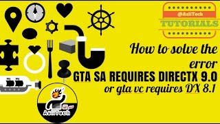 How to Solve the error GTA San Andreas requires at least directx version 9.0 in windows 10