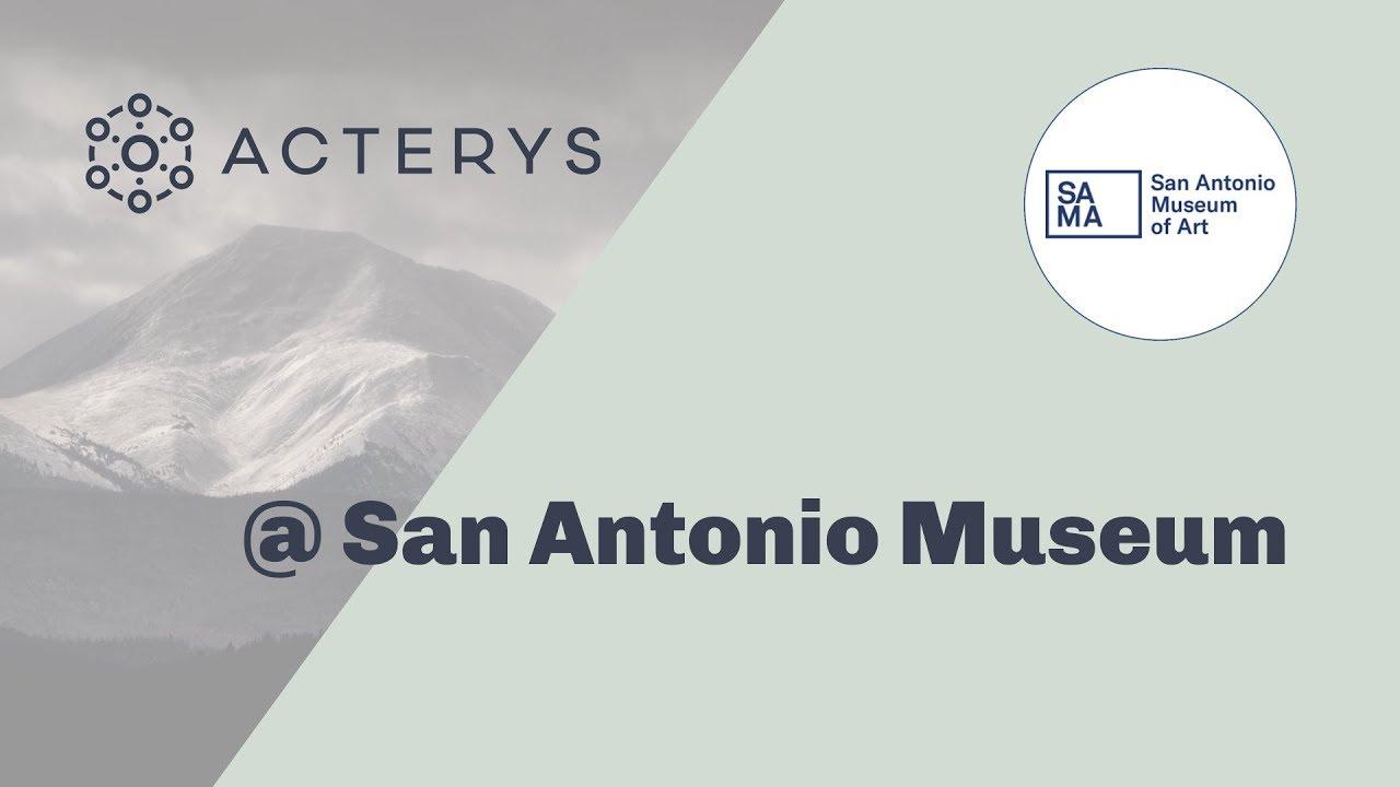 Acterys @ San Antonio Museum of Art