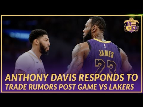 0c7ee1d7c56 Lakers Post Game: Anthony Davis talks about Trade Rumors After Game Against  the Lakers
