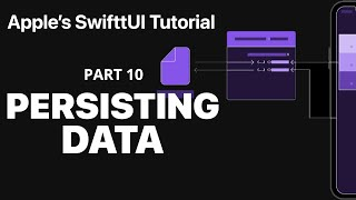 Persisting Data - Following Apple's SwiftUI tutorial PART 10