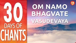 Day 13 ~ Om Namo Bhagvate Vasudevaya ~ Mantra Chanting Meditation Music
