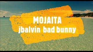 J Balvin, Bad Bunny - MOJAITA (Official Lyric Video)