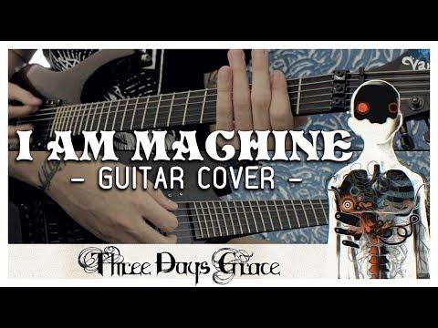 Three Days Grace - I Am Machine (Guitar Cover)