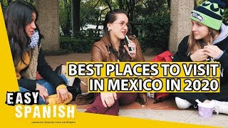 BEST PLACES TO VISIT IN MEXICO IN 2020 | Easy Spanish 182