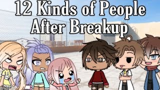 12 Kinds of People After Breakup|Gacha Life (Ignore the part that says 13)