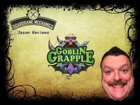 Boardgame Mechanics - Goblin Grapple Review