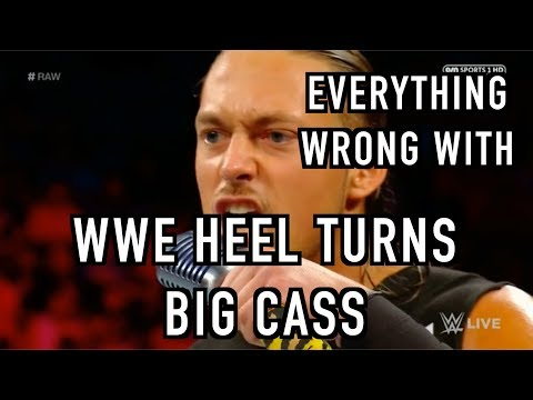 Episode #237: Everything Wrong With WWE Heel Turns: BIG CASS