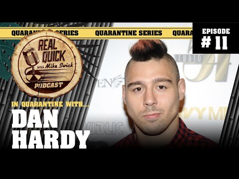 In Quarantine with… EP #11 – Dan Hardy – Real Quick with Mike Swick Podcast