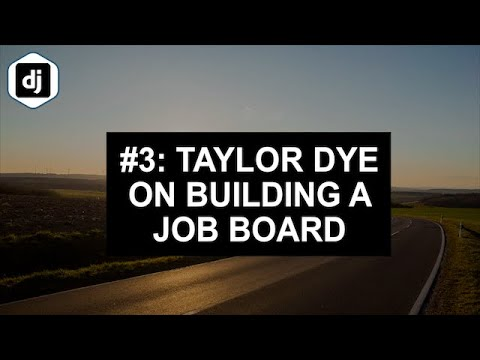 #3: Taylor Dye on building a Job Board with Django thumbnail
