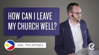 How Can I  Leave My Church Well?