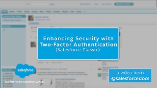 Enhancing Security with Two Factor Authentication (Salesforce Classic)