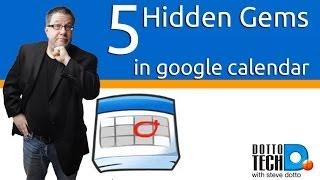 5 Hidden Google Calendar Gems