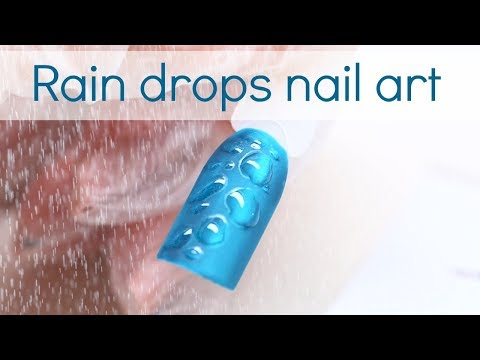 Raindrops with gel ? Easy nail art design for beginners