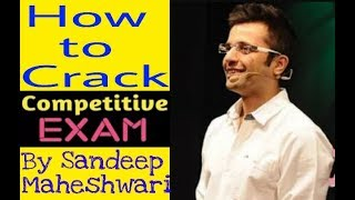 How to Crack Competitive Exams By Sandeep Maheshwari