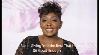 Anita Baker Giving You the Best That I Got *06 Good Enough