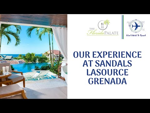 Our Experience at Sandals LaSource Grenada