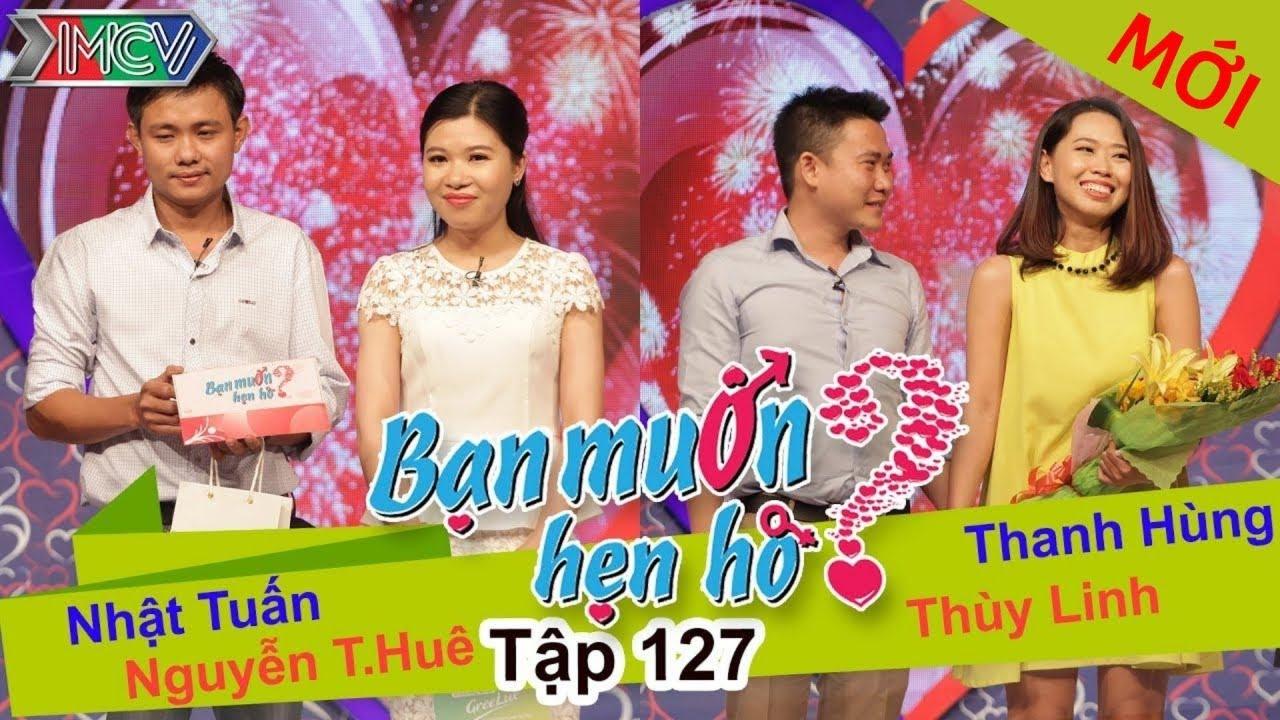 BẠN MUỐN HẸN HÒ #127 UNCUT | Nhật Tuấn - Nguyễn Huê | Thanh Hùng - Thùy Linh | 271215 💖