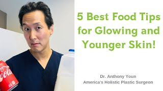 Five Simple Diet Tips for Younger and Glowing Skin - Dr. Anthony Youn