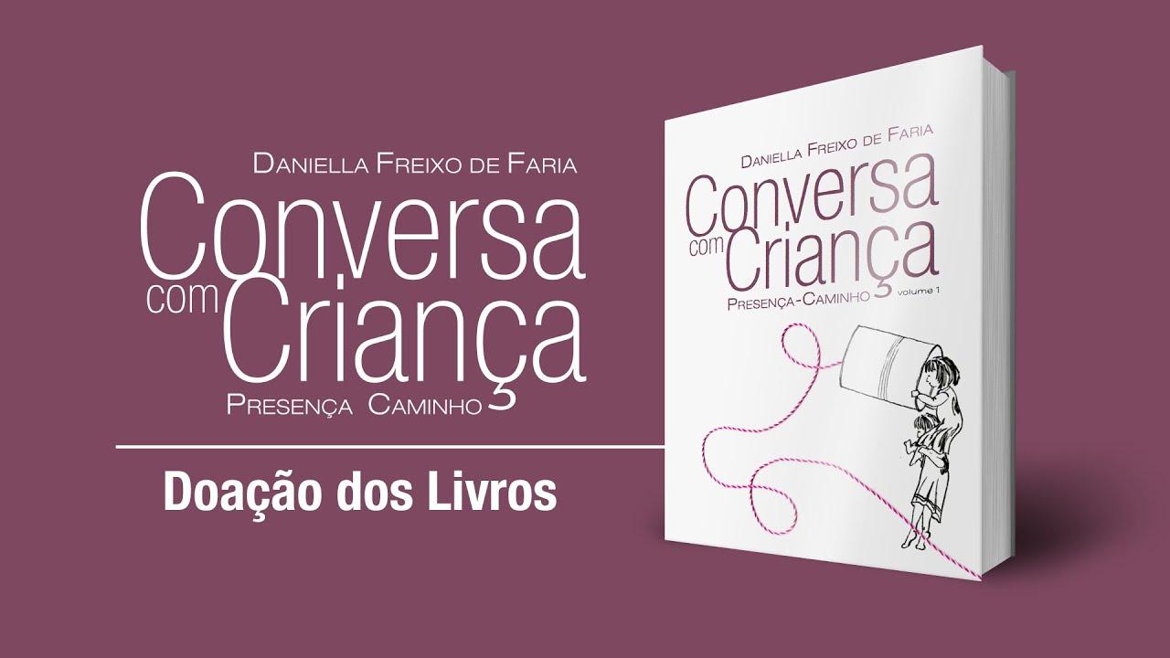 Doação dos Livros - Livro Conversa com Criança | Psicóloga Daniella Freixo de Faria