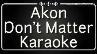Akon   Don't Matter (Karaoke)