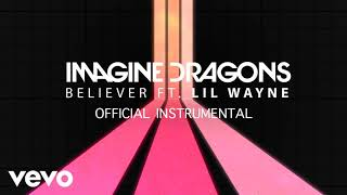 Imagine Dragons   Believer Ft. Lil Wayne (Official Instrumental)