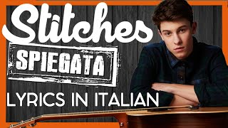 Stitches TRADUZIONE Shawn Mendes SPIEGATA By Lyrics In Italian