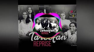 Tareefan Reprise Ft Lisa Mishra   Veere Di Wedding   QARAN   Kareena, Sonam, Swara & Shikha
