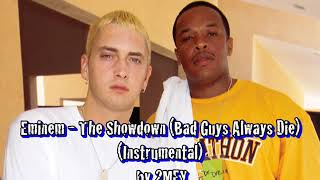 Eminem - The Showdown (Bad Guys Always Die) (Instrumental) by 2MEY