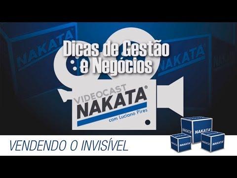 Vídeocast Nakata 03 - Vendendo o invisível