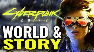 Lore and World of Cyberpunk 2077