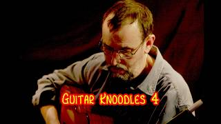 Guitar Knoodles 4: Bill Johnston