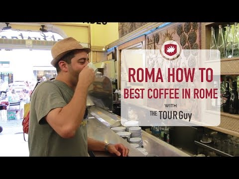 How To Order the Best Coffee in Rome