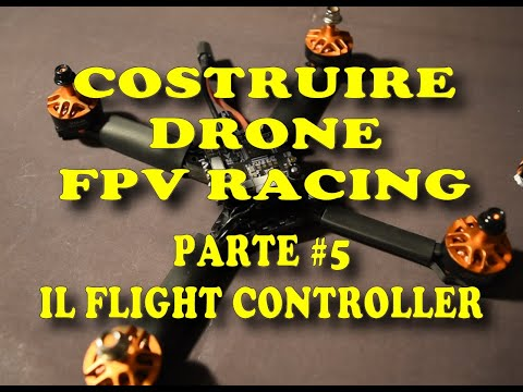 Costruiamo il nostro quadricottero per FPV Racing - Il Flight Controller - Eachine Tyro99 - Part#5