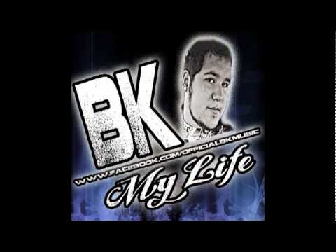 My Life-BK Featuring Niqo And Nefarious