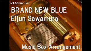 "BRAND NEW BLUE/Eijun Sawamura [Music Box] (Anime ""Ace of Diamond -Second Season-"" ED)"