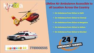 Lifeline Air Ambulance in Silchar Decently Consummate a Reliable Evacuation