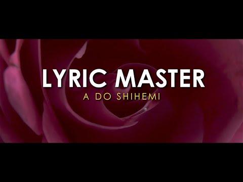 Lyric Master - A do shihemi