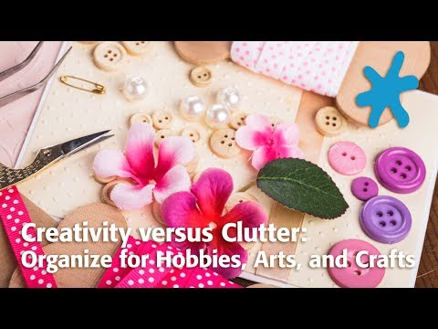 Download Creativity versus Clutter: Organize for Hobbies, Arts, and Crafts