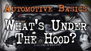 Car Basics - Whats Under The Hood?