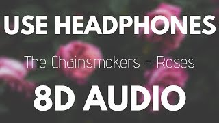 The Chainsmokers   Roses (Ft. ROZES) | 8D AUDIO
