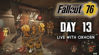 Day 13 of Fallout 76 Part 1 - Live Now with Oxhorn