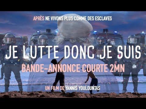 Teaser du film JE LUTTE DONC JE SUIS de Yannis Youlountas