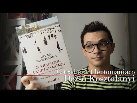 O Tradutor Cleptomaníaco, do Dezsö Kosztolányi | Christian Assunção