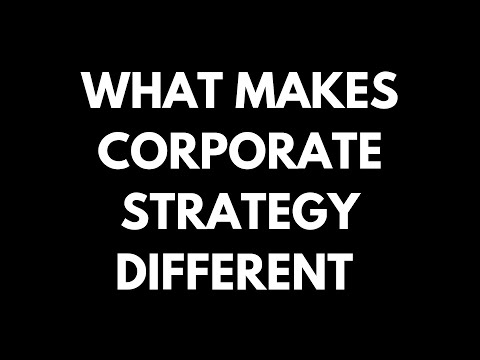 Business Strategy - What Makes Corporate Strategy Different ...