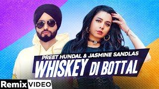 Whiskey Di Bottle (Remix) | Jasmine Sandlas | Preet Hundal