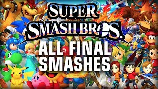 Super Smash Bros for the Wii U All Final Smashes