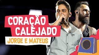 Coração Calejado   Jorge E Mateus   VillaMix Goiânia 2018