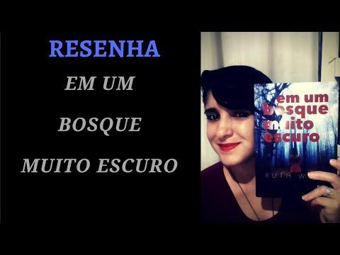 Resenha - EM UM BOSQUE MUITO ESCURO- RUTH WARE- Leiturasdatchella