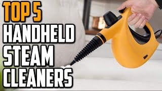 Best Handheld Steam Cleaner 2020 - Top 5 Handheld Steam Cleaners Reviews