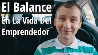 Video: El Balance En La Vida De Un Emprendedor